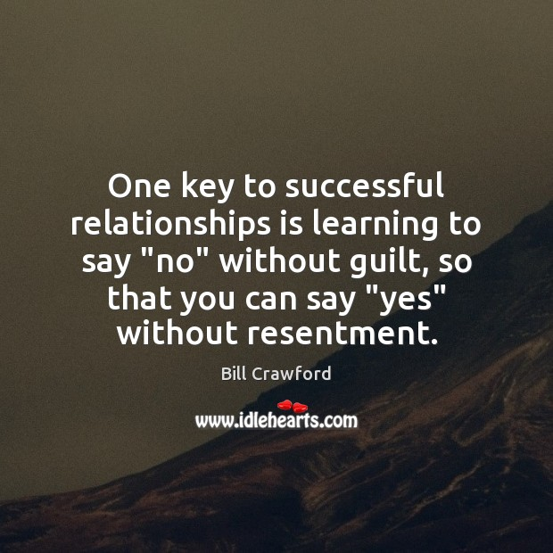"One key to successful relationships is learning to say ""no"" without guilt, Image"