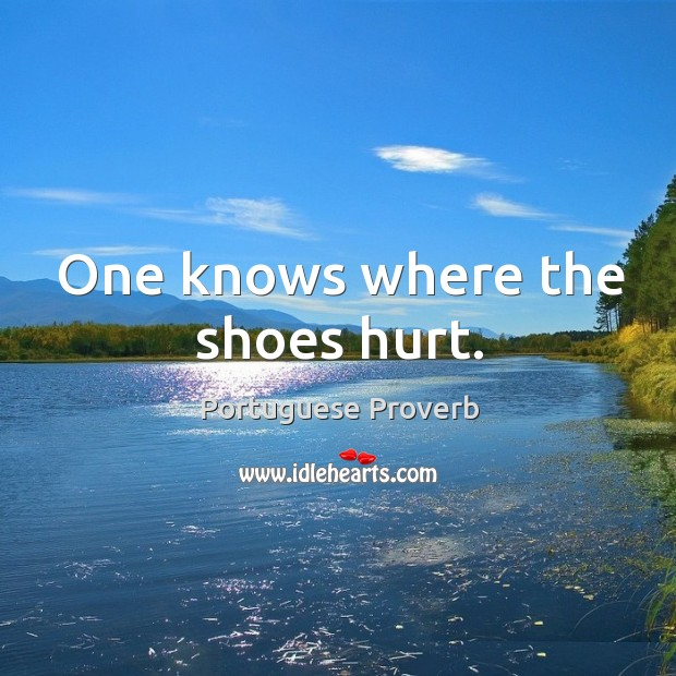 Image, One knows where the shoes hurt.