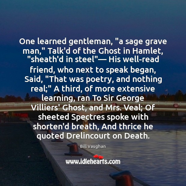 """One learned gentleman, """"a sage grave man,"""" Talk'd of the Ghost in Image"""