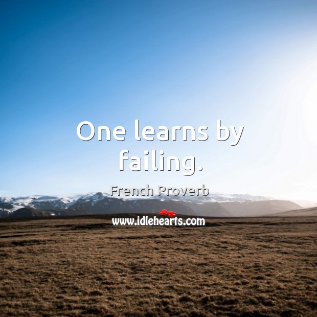 Image, One learns by failing.