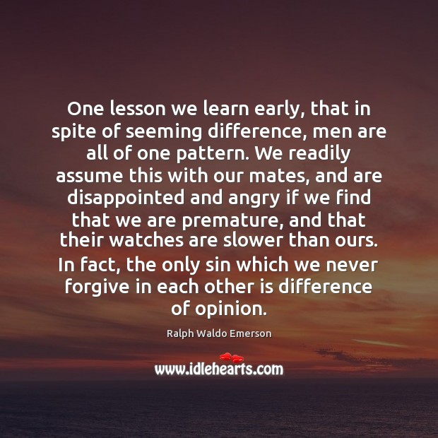 Image, One lesson we learn early, that in spite of seeming difference, men