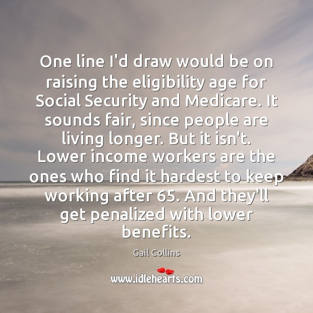 One line I'd draw would be on raising the eligibility age for Image