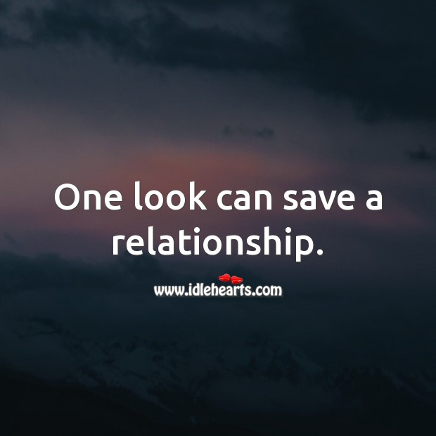 Image, One look can save a relationship.