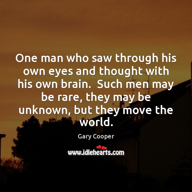 One man who saw through his own eyes and thought with his Image