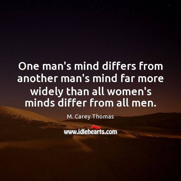 One man's mind differs from another man's mind far more widely than Image