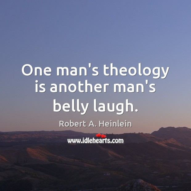 Image, One man's theology is another man's belly laugh.