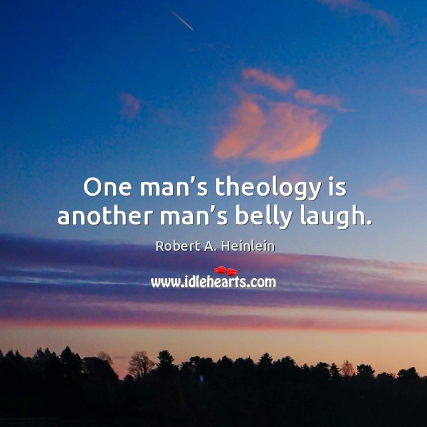 One man's theology is another man's belly laugh. Image