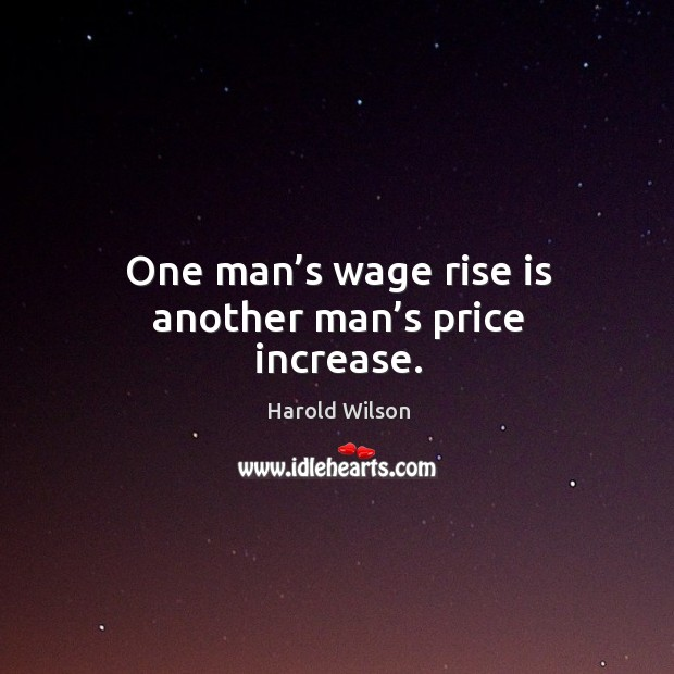 One man's wage rise is another man's price increase. Image