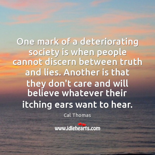 One mark of a deteriorating society is when people cannot discern between Society Quotes Image