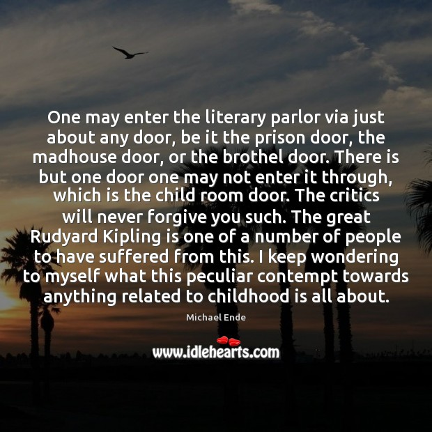 One may enter the literary parlor via just about any door, be Childhood Quotes Image