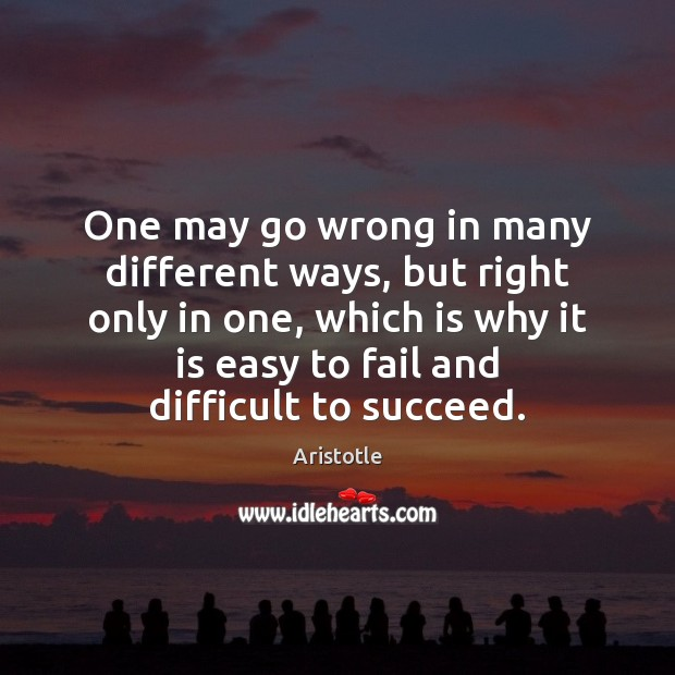 One may go wrong in many different ways, but right only in Aristotle Picture Quote