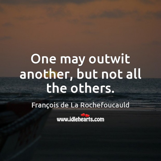 One may outwit another, but not all the others. Image