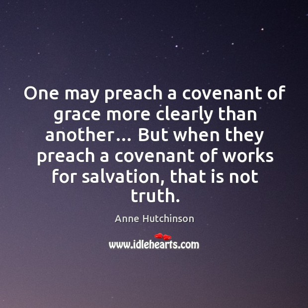 Image, One may preach a covenant of grace more clearly than another… but when they preach a covenant