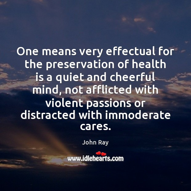 Image, One means very effectual for the preservation of health is a quiet