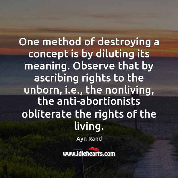 One method of destroying a concept is by diluting its meaning. Observe Image