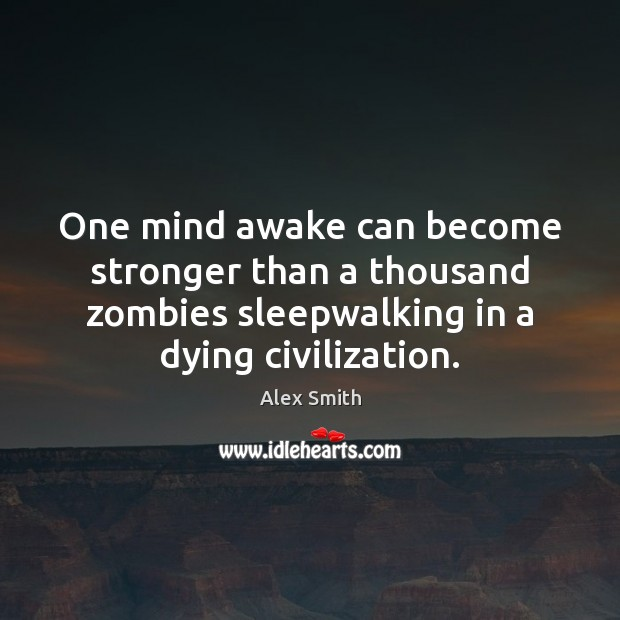 Image, One mind awake can become stronger than a thousand zombies sleepwalking in