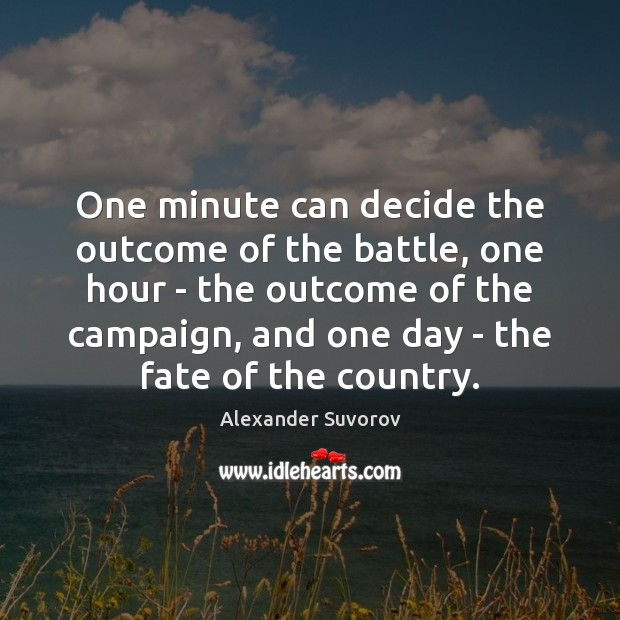 Image, One minute can decide the outcome of the battle, one hour –