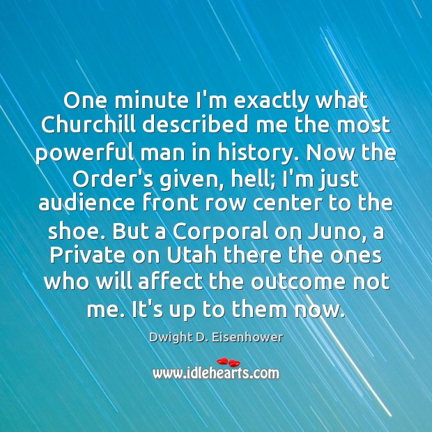 Image, One minute I'm exactly what Churchill described me the most powerful man