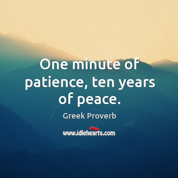 Image, One minute of patience, ten years of peace.