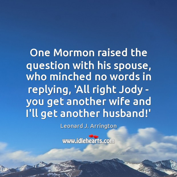 Image, One Mormon raised the question with his spouse, who minched no words
