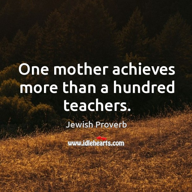 One mother achieves more than a hundred teachers. Jewish Proverbs Image