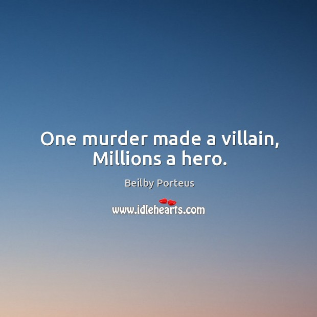 Image, One murder made a villain, millions a hero.