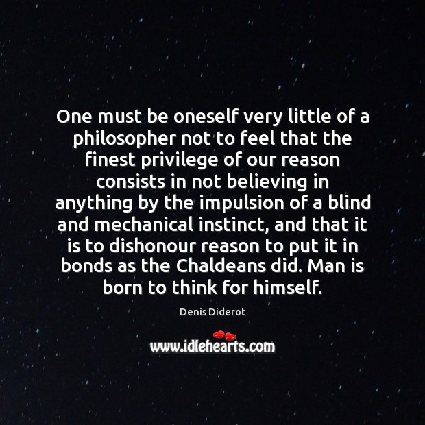 Image, One must be oneself very little of a philosopher not to feel