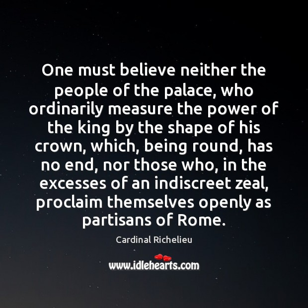 Image, One must believe neither the people of the palace, who ordinarily measure