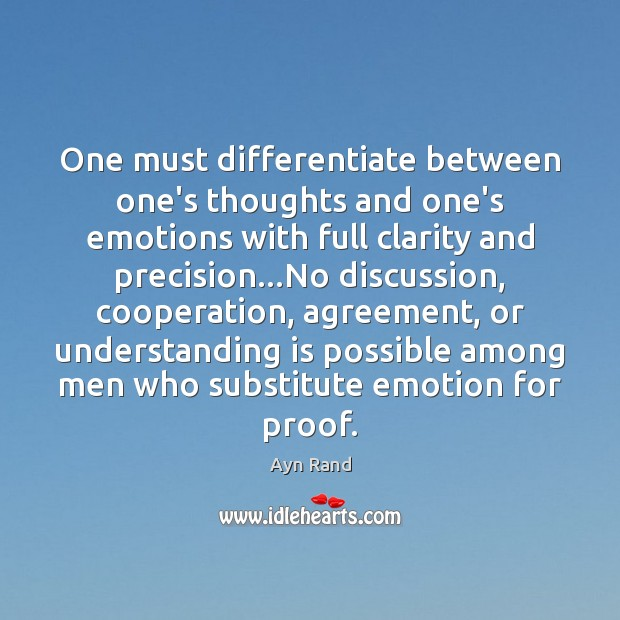 One must differentiate between one's thoughts and one's emotions with full clarity Image