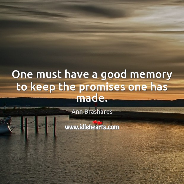 Image, One must have a good memory to keep the promises one has made.
