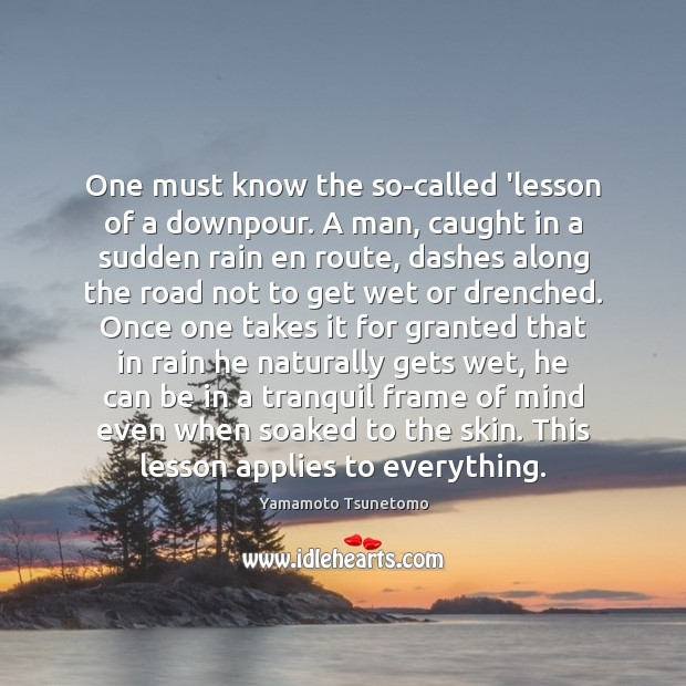 One must know the so-called 'lesson of a downpour. A man, caught Image