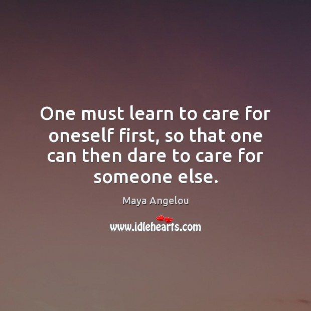 Image, One must learn to care for oneself first, so that one can