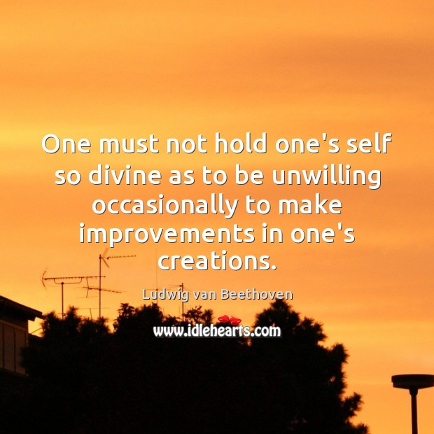 Image, One must not hold one's self so divine as to be unwilling