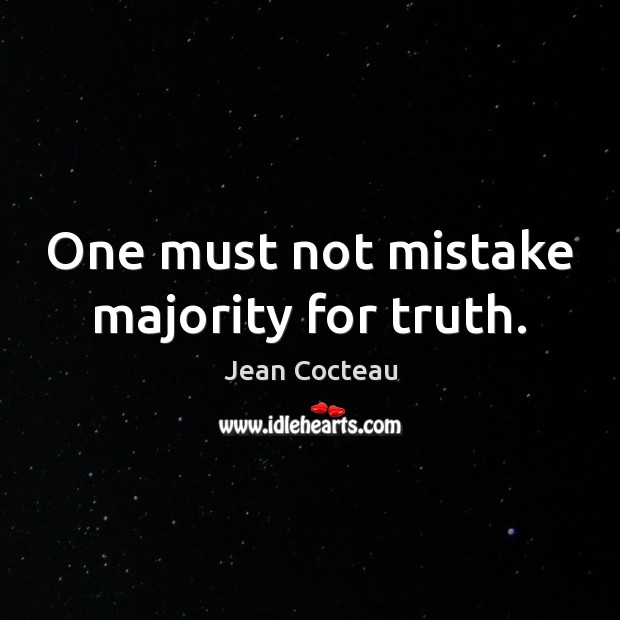 One must not mistake majority for truth. Image