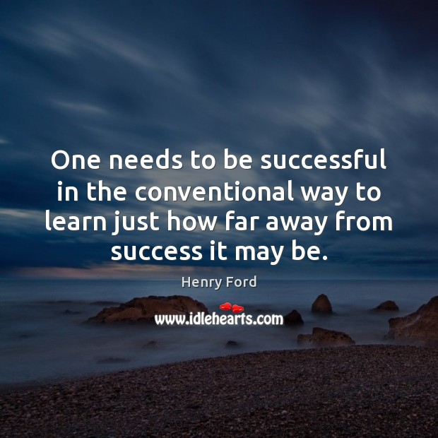 One needs to be successful in the conventional way to learn just Image