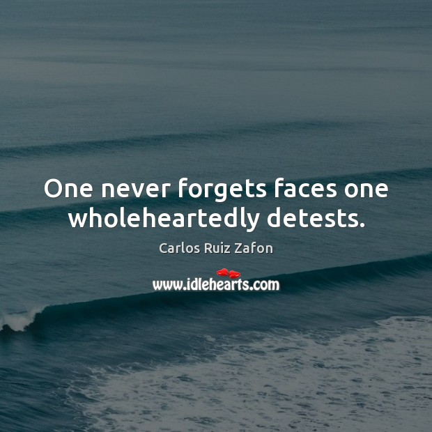 Image, One never forgets faces one wholeheartedly detests.