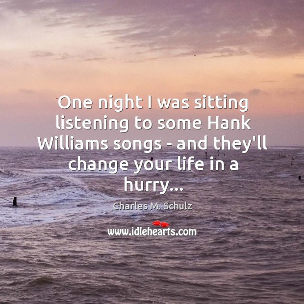Image, One night I was sitting listening to some Hank Williams songs –