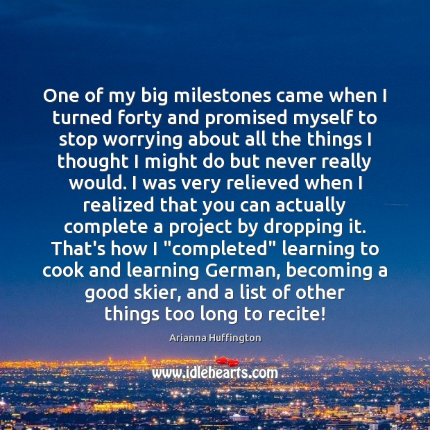 One of my big milestones came when I turned forty and promised Cooking Quotes Image
