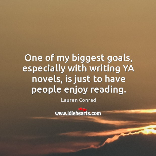 Image, One of my biggest goals, especially with writing YA novels, is just