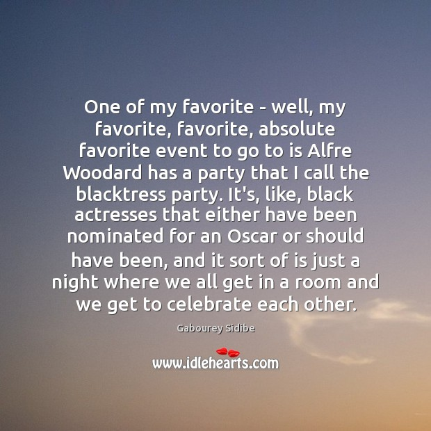 One of my favorite – well, my favorite, favorite, absolute favorite event Gabourey Sidibe Picture Quote