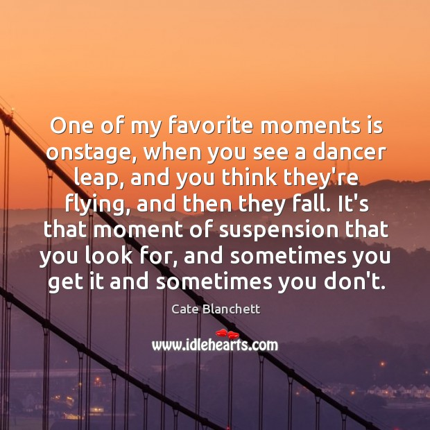 Image, One of my favorite moments is onstage, when you see a dancer