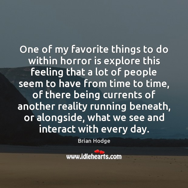 One of my favorite things to do within horror is explore this Image