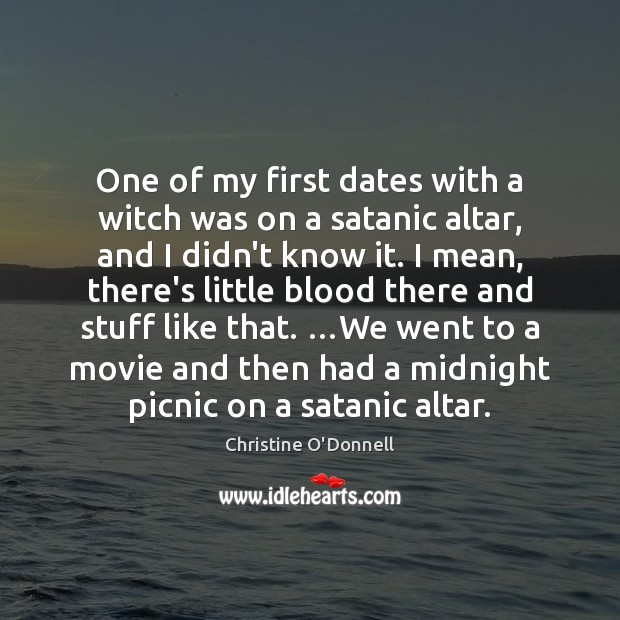 One of my first dates with a witch was on a satanic Image