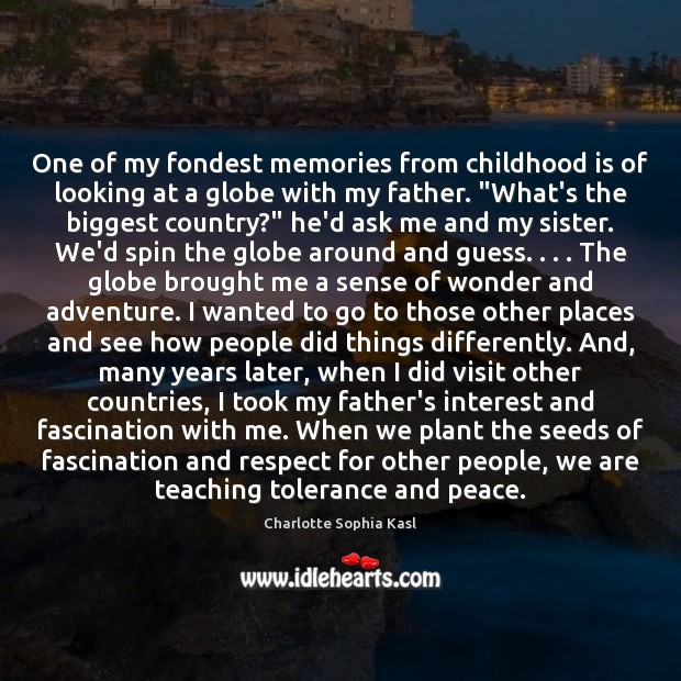 One of my fondest memories from childhood is of looking at a Childhood Quotes Image
