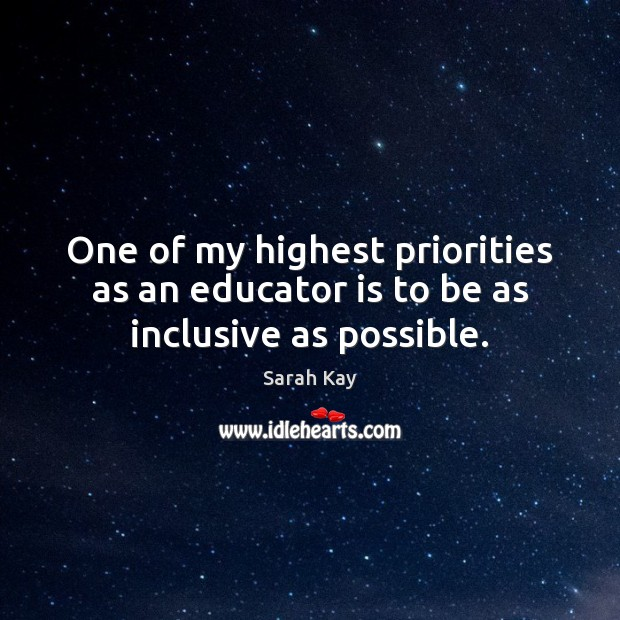 One of my highest priorities as an educator is to be as inclusive as possible. Image