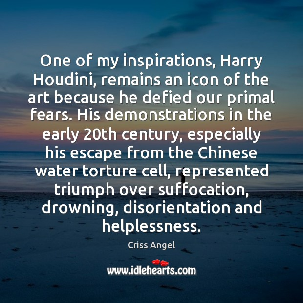 One of my inspirations, Harry Houdini, remains an icon of the art Image