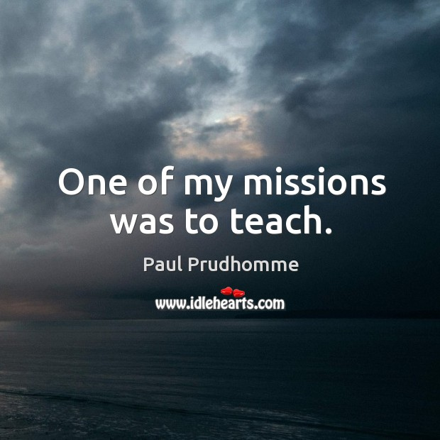 One of my missions was to teach. Image