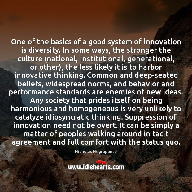 One of the basics of a good system of innovation is diversity. Innovation Quotes Image