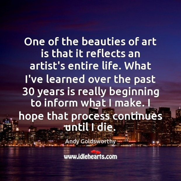 One of the beauties of art is that it reflects an artist's Art Quotes Image