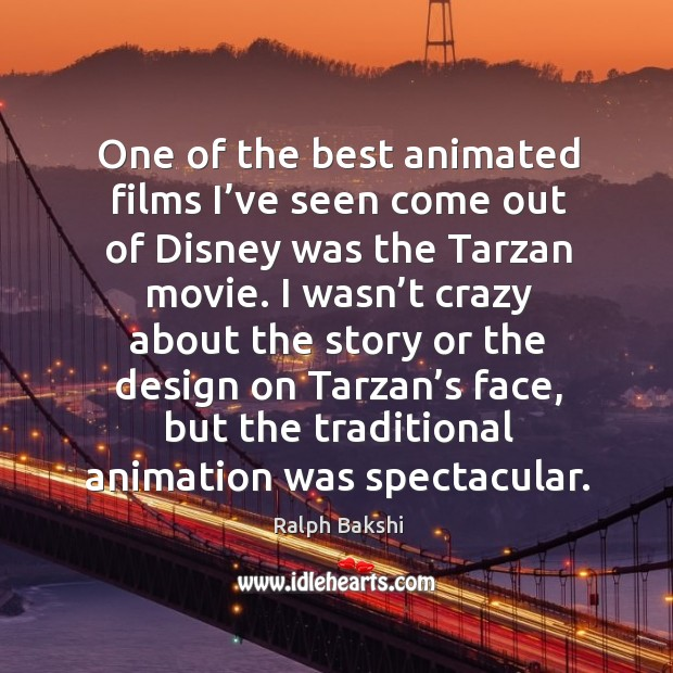 One of the best animated films I've seen come out of disney was the tarzan movie. Image
